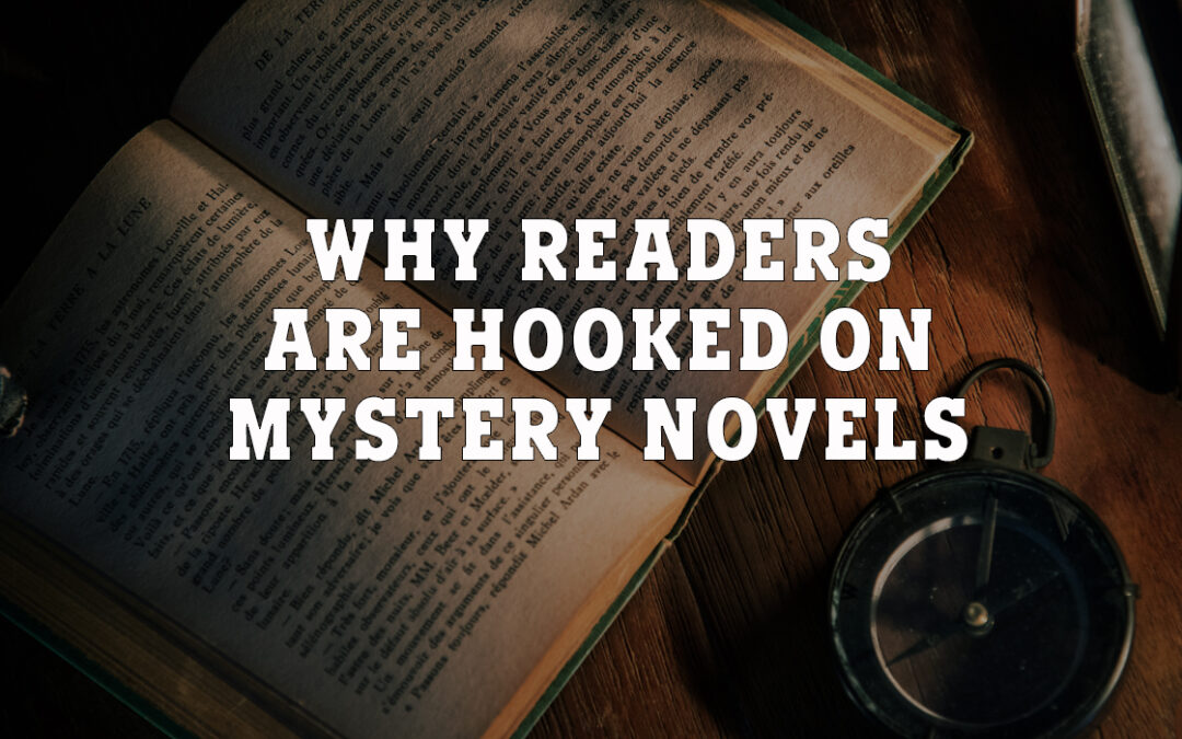 Why Readers Are Hooked on Mystery Novels