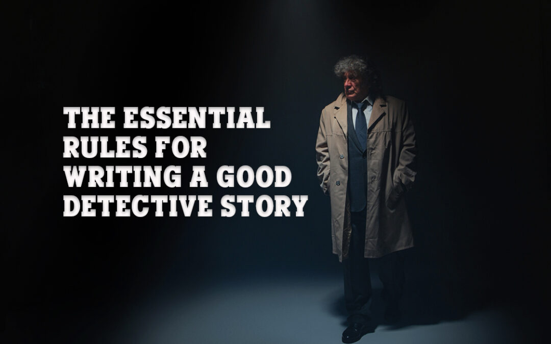 The Essential Rules for Writing a Good Detective Story